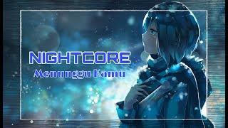❋「CJ ~ NightCore」~ Anji 『Menunggu Kamu』~ ❋