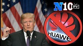 Nóng :Tổng Thống Trump :  Ra Lệnh Cấm Mỹ Xài 5G Huawei và ZTE Của Trung Quốc.