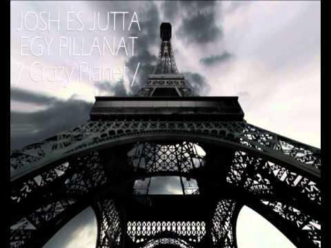 Josh és Jutta - Egy pillanat / Crazy Planet mix /