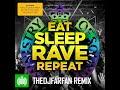 TheDJFarfan (Fatboy Slim VS Dimitri Vegas - Eat Sleep Rave Repeat) REMIX