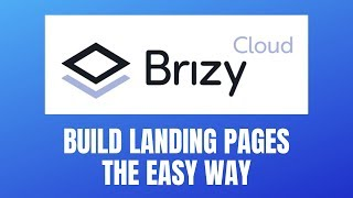 Brizy Cloud A Very Smart Solution To Quickly Build Landing Pages