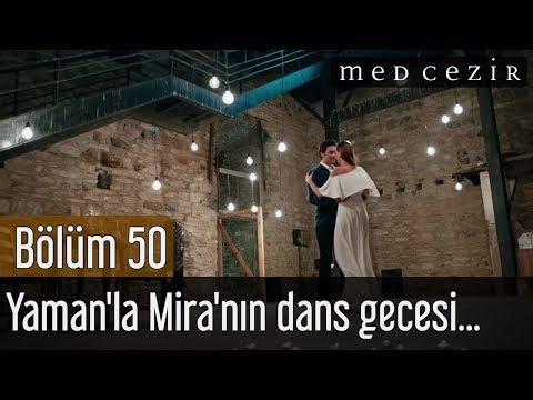 Medcezir 50.B�l�m | Son Sahne - Yaman'la Mira'n?n dans gecesi...