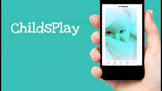 ChildsPlay App - 100's of ways to make play with your baby easy and fun