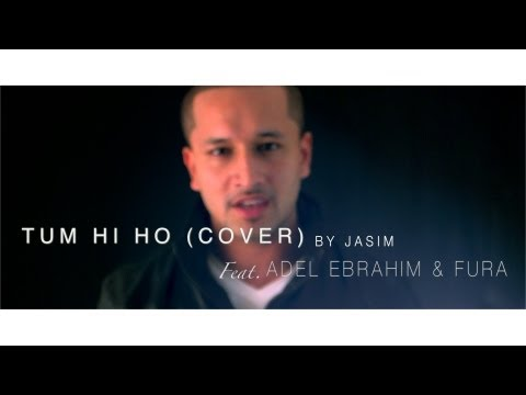 Aashiqui 2 - Tum Hi Ho Arabic (cover Version) - Jasim - Ft. Adel Ebrahim & Fura video