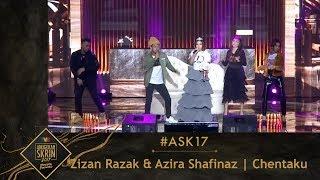 #ASK17 | Zizan Razak & Azira Shafinaz | Chentaku