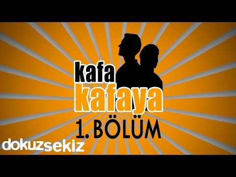 Kafa Kafaya - 1. Bölüm
