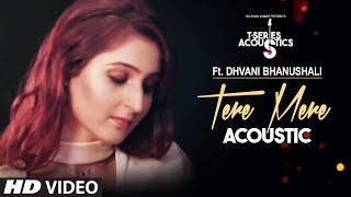 Tere Mere Song Dhvani Bhanushali T Series Acoustics