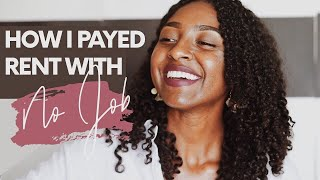 How I Payed My Rent With NO JOB At 18!