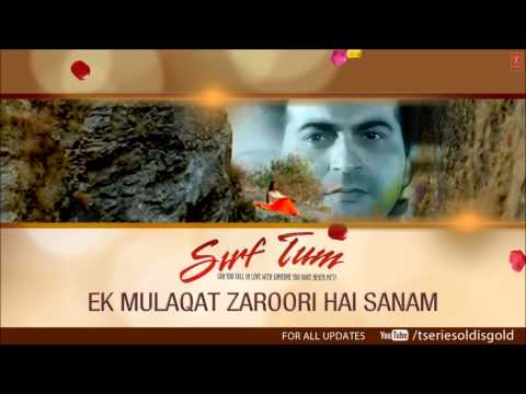 Ek Mulaqat Zaroori Hai Sanam Full Song (audio) | Sirf Tum | Sanjay Kapoor, Priya Gill video