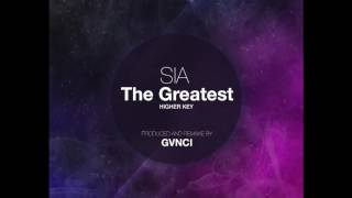 SIA - The Greatest (Instrumental Karaoke) (Higher Key) - Remake by GVNCI