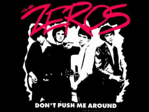 The Zeros: Don't Push Me Around