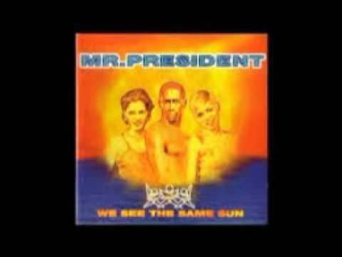 Mr President - You Can Get It