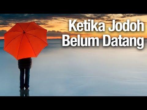 Mutiara Hikmah: Ketika Jodoh Belum Datang - Abdullah Zaen, MA