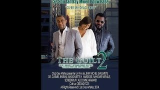 The Guilt 2 - Haitian Movie Trailer
