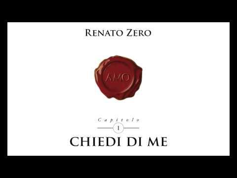 Renato Zero - Chiedi di me (Tratto dall'album Amo