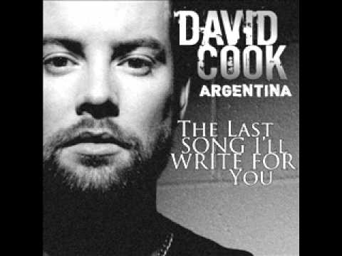 David Cook - The Last Song Ill Write For You
