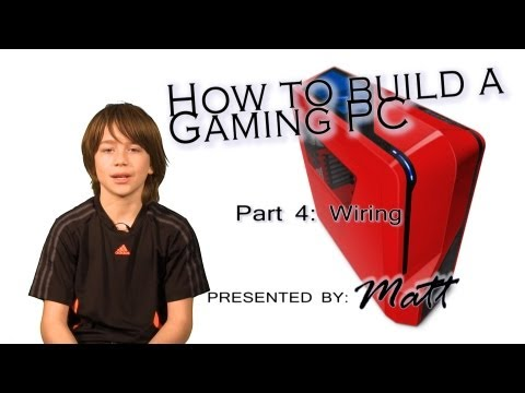 How to build a gaming PC 2013 by Matt 4 WIRING