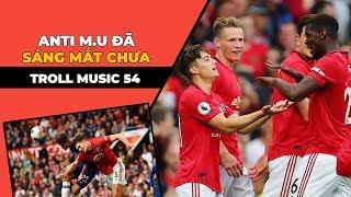 TROLL MUSIC 54: Anti M.U SÁNG MẮT CHƯA - Nhạc chế mở màn Ngoại hạng Anh