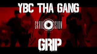 YBC Tha Gang - Grip (Directed By @SkrillyVision)