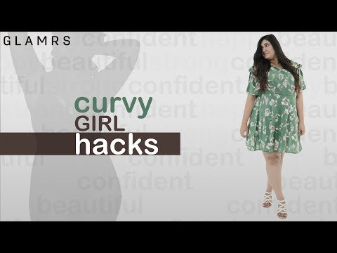 5 Life Hacks Every Curvy Girl Needs To Know!
