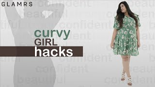 5 Life Hacks Every Curvy Girl Needs To Know!