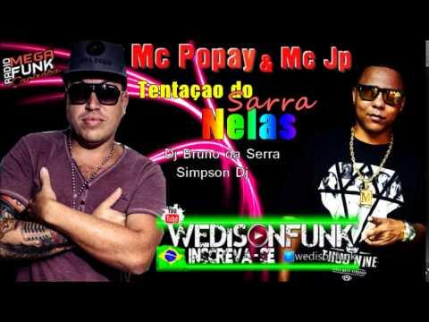 Mc Popay & Mc Jp -Tentaçao do Sarra Nelas ( Dj Bruno da Serra...