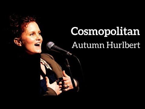 Cosmopolitan - performed by Autumn Hurlbert