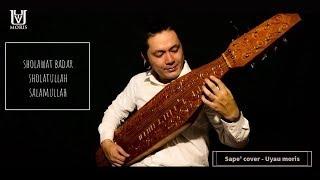 Download Lagu Sholawat Badar Sholatullah Salamullah I Sape' Cover -  Uyau moris Gratis STAFABAND