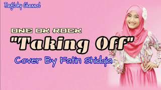 One Ok Rock - Taking Off - Cover By Fatin Shidqia - Lirik Dan Terjemahan Bahasa Indonesia