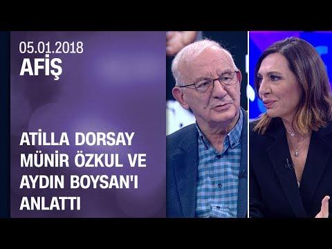 Atilla Dorsay, Münir Özkul ve Aydın Boysan'ı anlattı - Afiş 05.01.2018 Cuma