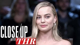 """Margot Robbie: How Hollywood's """"Horrible Situation"""" Brings Actresses Together   Close Up With THR"""