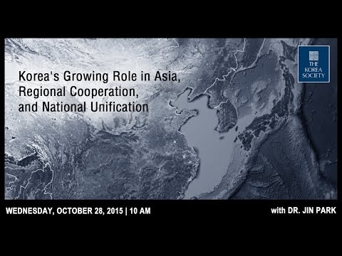 Korea's Growing Role in Asia, Regional Cooperation, and National Unification