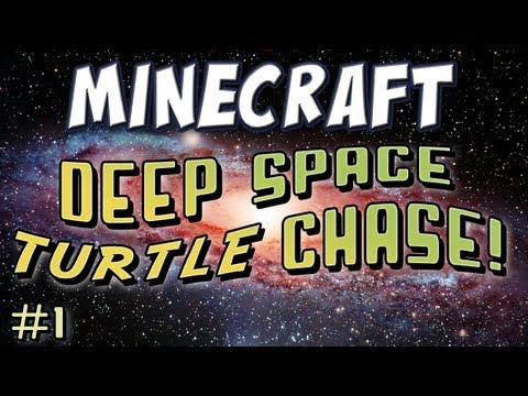 Minecraft - Deep Space Turtle Chase Part 1