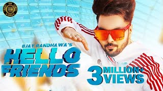 Hello Friends : B Jay Randhawa (Official Video) Viral Song 2018 | TOB GANG