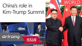 [The Point] China's role in Kim-Trump Summit