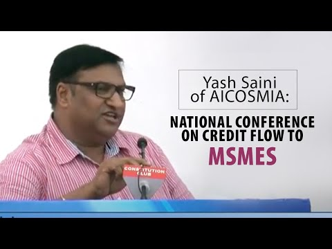 Yash Saini  of AICOSMIA : National Conference on Credit Flow to MSMEs