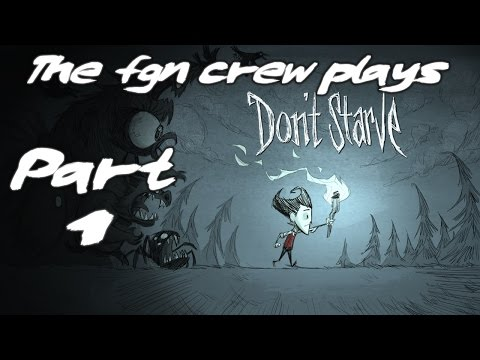 The FGN Crew Plays Dont Starve Together Part 1 - Were dead (PC)