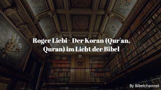 Roger Liebi - Der Koran (Qur'an, Quran) im Licht der Bibel