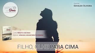 FILHO, OLHE PARA CIMA - Minuto com Deus