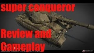 world of tanks Super Conqueror Review and gameplay