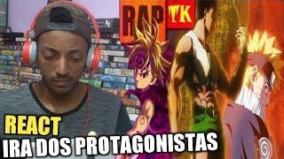 REACT - Rap: A Ira dos Protagonistas (GON, MELIODAS, NARUTO) // FT. Daarui e Enygma // TK RAPS