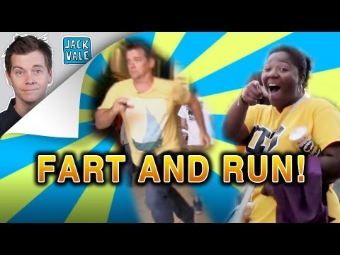 FART AND RUN!