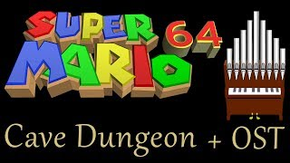 Cave Dungeon Super Mario 64 Organ + OST Mashup