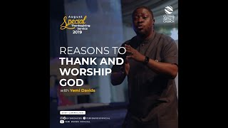 Reasons To Thank And Worship God - Pastor Yemi Davids (August Special Thanksgiving Service)