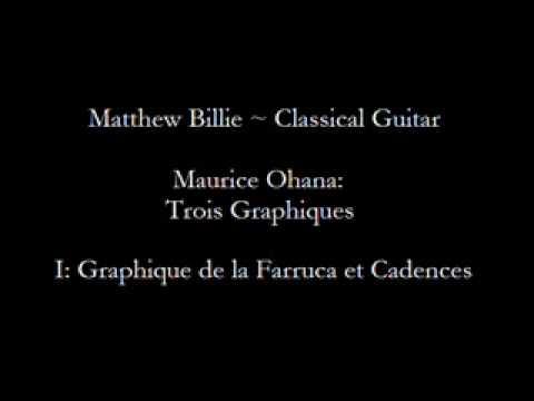 Matthew Billie - Maurice Ohana: Trois Graphiques: Movement I, Graphique de la Farruca et Cadences
