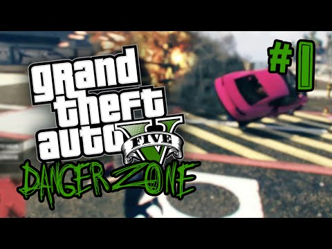 GTA 5 The Danger Zone - #1 -