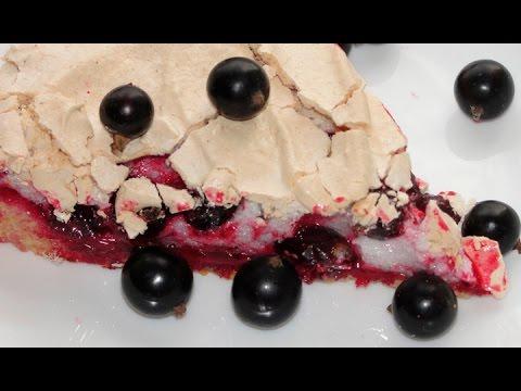 Пирог с черной смородиной и безе - вкусный ягодный пирог