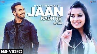 Jaan Kadh Ke Full Song Navi Bawa  Sara Gurpal  Mix
