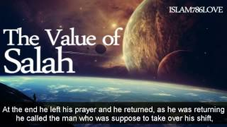The Value of Salah  Powerful Reminder
