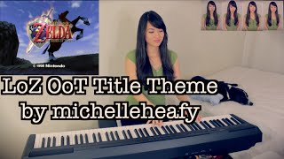 Title Theme Medley (LoZ: Ocarina of Time) Vocal, Piano Cover | Michelle Heafy